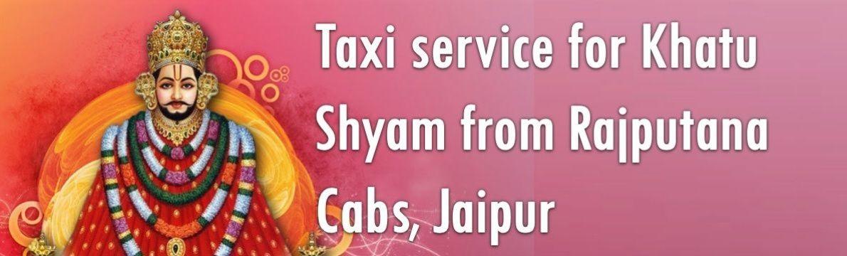 Taxi service for Khatu Shyam from Rajputana Cabs Jaipur