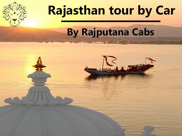 Rajputana Cabs Rajasthan tour by car