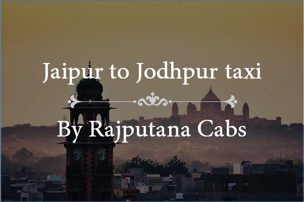 Jaipur to Jodhpur Taxi Service