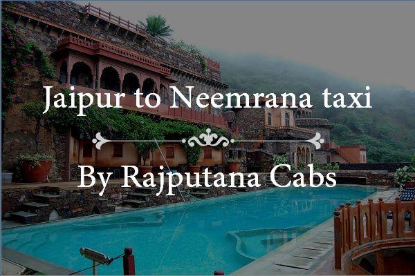 Jaipur to Neemrana taxi