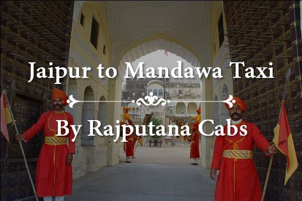 Jaipur to Mandawa taxi service