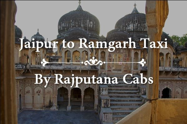 Jaipur to Ramgarh Taxi