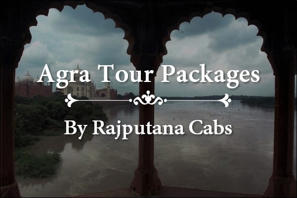 agra tour package by Rajputana Cabs
