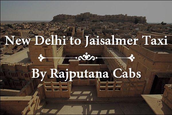 New Delhi to Jaisalmer Taxi