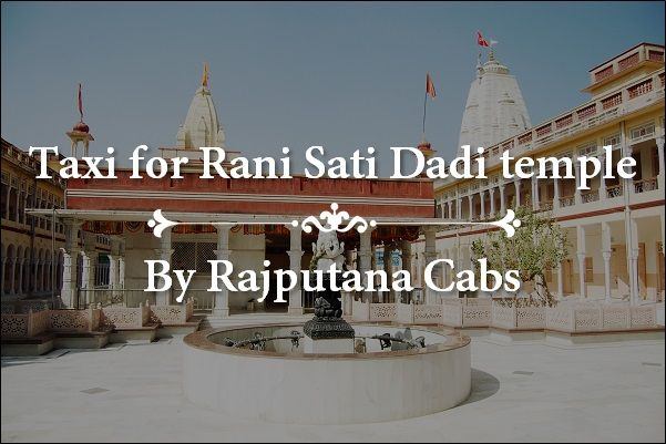 Taxi for Rani Sati Dadi Temple