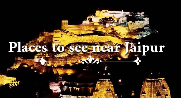 Places to see near Jaipur
