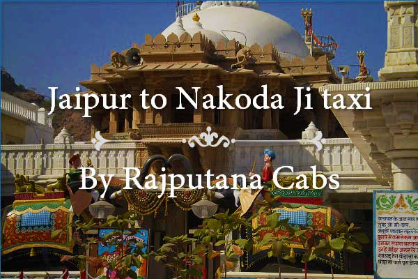 Jaipur to Nakoda Ji taxi