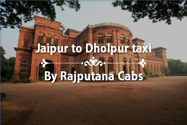 Jaipur to Dholpur taxi