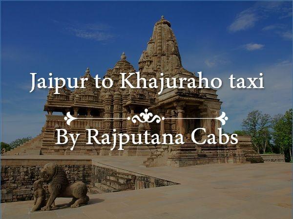 Jaipur to Khajuraho taxi