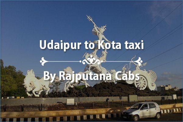 Udaipur to Kota taxi by Rajputana Cabs
