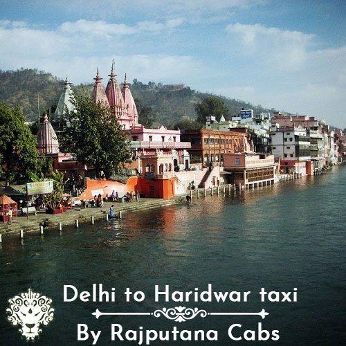 Delhi Haridwar taxi from Rajputana Cabs