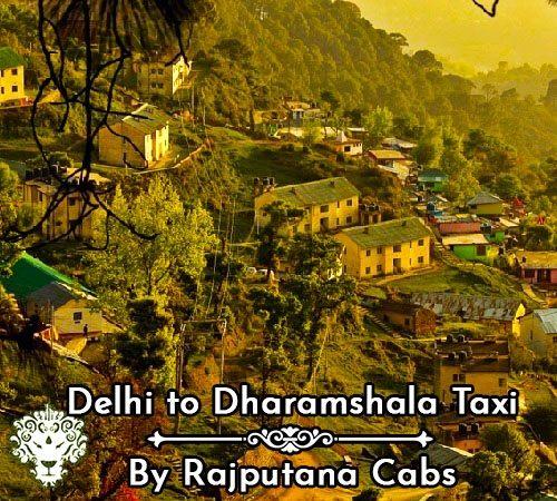 Delhi to Dharamshala taxi